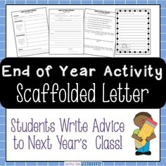 End of Year Activity - write a letter to next year's class!  Provides scaffolding to help students organize their brainstorming, write a rough draft, and edit!  $