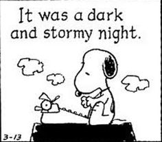 snoopy | Snoopy, it was a dark and stormy night