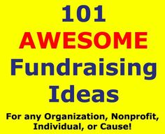 101 fundraising ideas that will absolutely provide you with the fundraisers you need to succeed.
