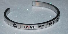 I Love My Firefighter  | Engraved not Hand Stamped Bracelet #Handmade #Cuff
