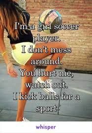 I'm a girl soccer player. I don't mess around. You hurt me, watch out. I kick balls for a sport soccer cleats soccer memes Sport Meme, Sport Quotes, Girls Soccer Quotes, Football Quotes, Soccer Sayings, Quotes Girls, Ronaldo Real Madrid, Real Madrid Football, Soccer Skills