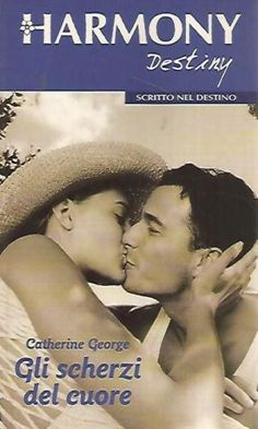H2-Harmony-Destiny-Gli-scherzi-del-cuore-Catherine-George-2003
