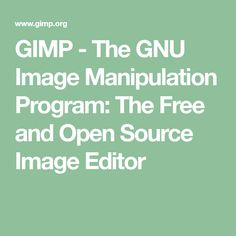 GIMP - The GNU Image Manipulation Program: The Free and Open Source Image Editor