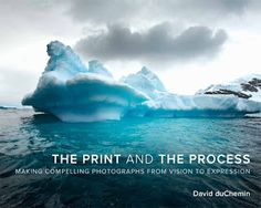 David duChemin, The Print and the Process. print-process-cover.jpg (320×256)