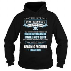 CERAMIC ENGINEER T Shirts, Hoodies. Get it here ==► https://www.sunfrog.com/LifeStyle/CERAMIC-ENGINEER-91698354-Black-Hoodie.html?57074 $38.95