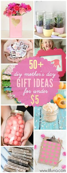 50+ DIY Mother's Day Gift Ideas made for under $5!! Cute handmade gift ideas.