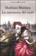 """""""La meccanica del cuore"""", Mathias Malzieu, ed. Feltrinelli"""