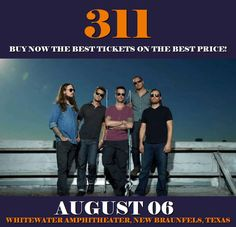 311 in New Braunfels at WhiteWater Amphitheater on August 06. More about this event here https://www.facebook.com/events/1312505042174327/