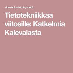 Tietotekniikkaa viitosille: Katkelmia Kalevalasta