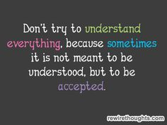 Sometimes It Is Meant To Be Accepted #quotes #inspirational