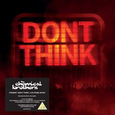 The Chemical Brothers 'Don't Think'