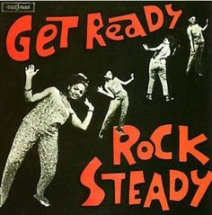 Get Ready Rock Steady LP cover #rocksteady