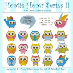Hootie Hoots is a series of two collections with 12 different Hooties in each.		  It's a fun project where you can stitch and create your own Hootie remarks		  in the bubble! Each pattern includes a full alphabet and numbers chart.