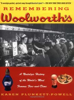 Remembering Woolworth's: A Nostalgic History of the World's Most Famous Five-and-Dime: Karen Plunkett-Powell: 9780312206703: Amazon.com: Books