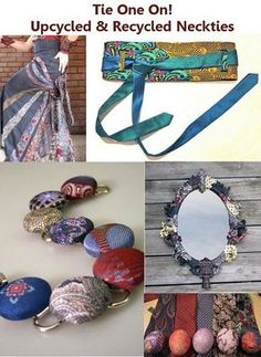 Tie One On! Upcycled & Recycled Men's Neckties .This is such a clever and awesome idea!