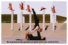 Be fearless in the pursuit of what sets your soul on fire. Partner Yoga with Ashlee and Pedro! Partner Yoga, Soul On Fire, Yoga Inspiration