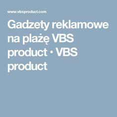 Gadzety reklamowe na plażę VBS product • VBS product