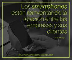 Los smartphones están reinventando la relación entre las empresas y sus clientes (Rich Miner) #quotes #frases #emprendedores #pymes #marketing #frasescélebres Marketing, Instagram