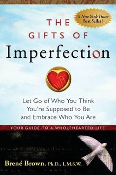 The Gifts of Imperfection: Let Go of Who You Think You're Supposed to Be and Embrace Who You Are von Brene Brown, http://www.amazon.de/dp/B00BS03LL6/ref=cm_sw_r_pi_dp_d0Nytb0T9A3TD