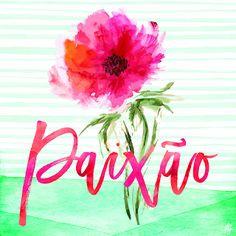 COLEÇÃO | COISAS BOAS - Larissa Grace - Lettering aquarelado PAIXÃO (Passion)