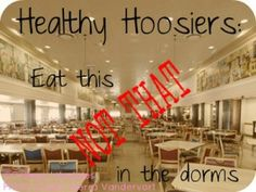 Healthy Hoosiers: Eat This, Not That in the Dorms at IU