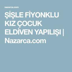 ŞİŞLE FİYONKLU KIZ ÇOCUK ELDİVEN YAPILIŞI | Nazarca.com