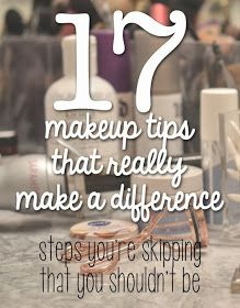 PinTutorials: 17 Makeup tips that really make a difference | Steps you're skipping that you shouldn't be