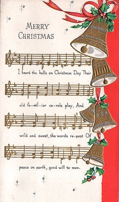 I Heard the Bells on Christmas Day ... one of my favorite Christmas hymns :)