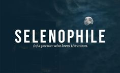32 Totally Not Weird Non-Sexual Fetishes You Might Have: SELENOPHILE (a person who loves the moon)