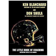 The Little Book of Coaching - Blanchard, Kenneth H. and Shula, Don