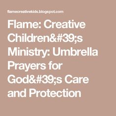 Flame: Creative Children's Ministry: Umbrella Prayers for God's Care and Protection