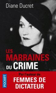 Les marraines du crime / Diane Ducret . - Pocket, 2016 http://bu.univ-angers.fr/rechercher/description?notice=000886801
