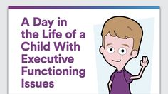 What's it like for children to have executive functioning issues? See this graphic to find out how problems with executive function can affect a child's daily life.
