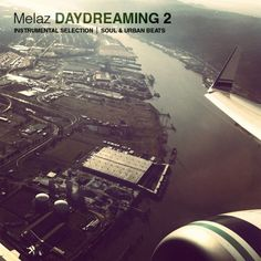 "MELAZ – ""Daydreaming 2″ (Smoothed-out Instrumental Compilation, Free Download)"