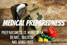 Medical Preparedness; Preparedness is More than Beans, Bullets, and Band-Aides