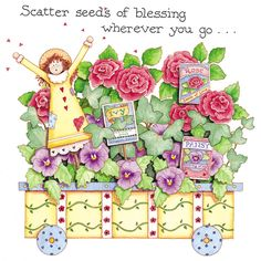 Scatter seeds of blessings ~ Karla Dornacher