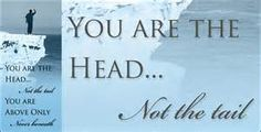 Deuteronomy 28:13, 14 NKJV And the LORD will make you the head and not the tail; you shall be above only, and not beneath, if you heed the commandments of the LORD your God, which I command you today, and are careful to observe them. So you shall not turn aside from any of the words which I command you this day, to the right or the left, to go after other gods to serve them.