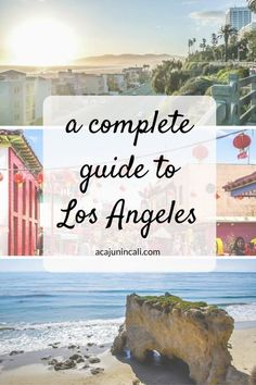 a complete guide to los angeles
