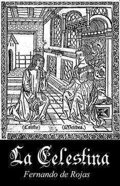 """""""La Celestina"""", una de las obras capitales del """"Prerrenacimiento"""" en España. """"La Celestina"""" es el nombre con el que se conoce desde el siglo XVI a la obra titulada primero Comedia de Calisto y Melibea y después Tragicomedia de Calisto y Melibea, atribuida casi en su totalidad al bachiller Fernando de Rojas. Es una obra del Prerrenacimiento escrita durante el reinado de los Reyes Católicos; su primera edición conocida es de 1499, en Burgos."""