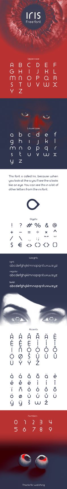 Iris font is a free compete round font with no sharp angles.This font is called Iris, because when you look at the a you'll see the a looks like an eye. You can see this in a lot of other letters from the iris font.