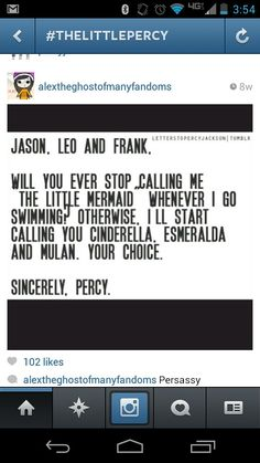 Percy Jackson. The great thing is, Jason lost his shoe in The Lost Hero, it's not just because he looks like Cinderella XD