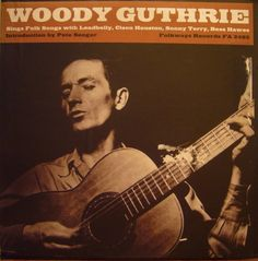 Woody Guthrie With Leadbelly, Cisco Houston, Sonny Terry And Bess Hawes - Sings Folk Songs at Discogs