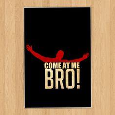 Come At Me Bro Meme Poster