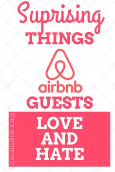 Today we are diving into some surprising things AirBnB guests either totally love or hate.