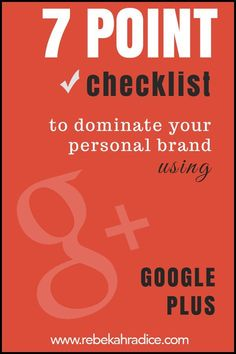 7 Point Checklist to Dominate Your Personal Brand Using Google Plus
