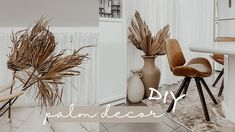 DIY Dry Palm Home Decor + Painting Vases