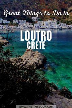 Loutro, Crete: Chania's Heavenly Fishing Village | The Tiny Book Crete Chania, Stuff To Do, Things To Do, Fishing Villages, Trip Planning, Heavenly, Falling In Love, Greece, Coast