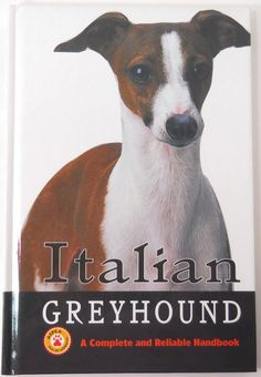 Italian Greyhound : A Complete and Reliable Handbook by Dean Keppler (1999,...