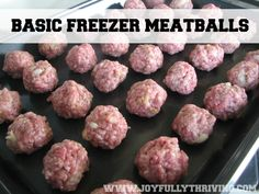 A basic meatball recipe for your freezer cooking - Lots of flexibility for future recipes with this one!