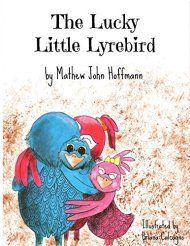 The Lucky Little Lyrebird by Mathew John Hoffmann ebook deal